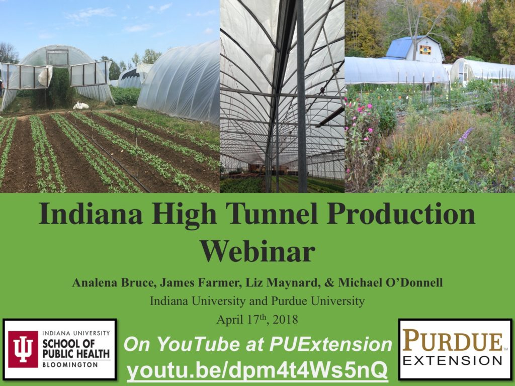 High Tunnel Webinar Recording from Apr. 17, 2018 - https://youtu.be/dpm4t4Ws5nQ